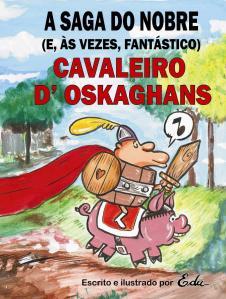 """Capa """"A Saga do Nobre Cavaleiro D' Oskaghans"""