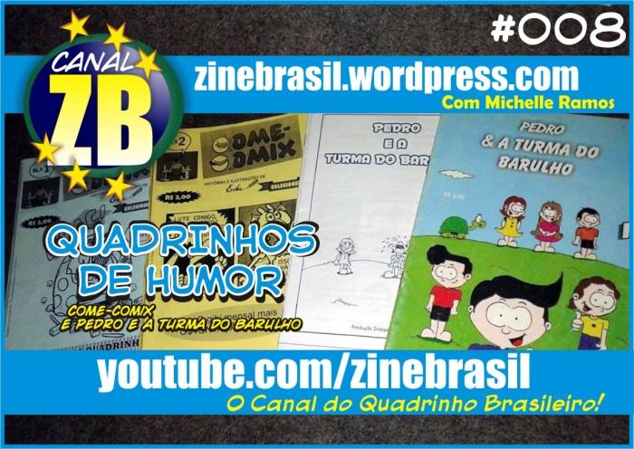 """Canal ZB #008 - Quadrinhos de Humor - """"Come-Comix"""" e """"Pedro e a Turma do Barulho"""""""