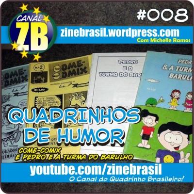 """Canal ZB #008 – Quadrinhos de Humor – """"Come-Comix"""" e """"Pedro e a Turma do Barulho"""""""