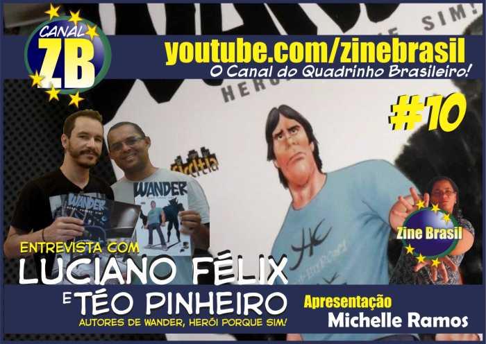 CANAL ZB #10   Entrevista com Luciano Félix e Téo Pinheiro, autores de Wander