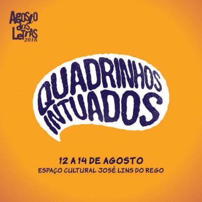 2º Quadrinhos Intuados acontece de 12 a 14 de agosto - No Festival Agosto das Letras