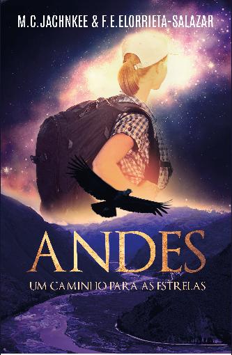 ANDES - Um Caminho para as Estrelas, é o mais novo livro de M.C.Jachnkee | Literatura