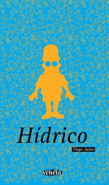 Lançamento: Hídrico, de Tiago Judas, é o novo lançamento da Veneta