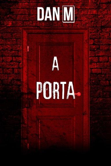 A Porta, conheça o mais novo conto misterioso de Dan M