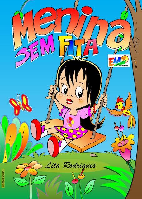 """""""Menina Sem Fita"""" da Escritora Lita Rodrigues é o novo livro infantil lançado pela Emt/Kindle"""